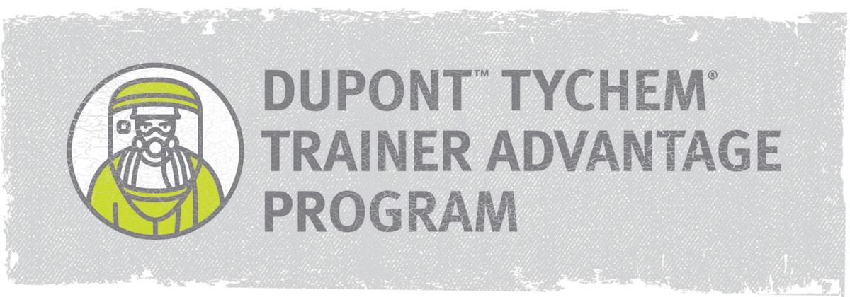 Join the DuPont™ Tychem® Trainer Advantage Program
