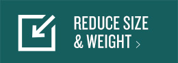 Reduce Size and Weight